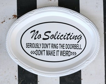 No Soliciting Sign, Don't make it Weird, Humorous Sign, Home Decor, Decoration, Black and White Sign, Custom Sign