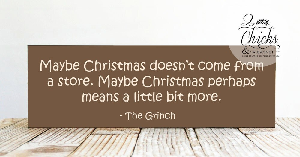 Maybe Christmas Doesn't Come From A Store Sign Grinch