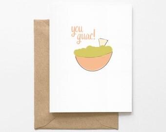 You Guac! - Greeting Card