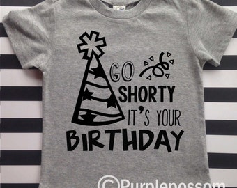 Go Shorty Its Your Birthday Kids Shirt Hip Hop 1st
