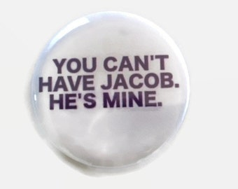 Jacob Sartorius -  You can't have Jacob. He's mine. -   2.25 inch button/ pin - Blue and White - Fandom Teen Girl Gift