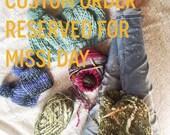 Custom Order RESERVED for Missi Day