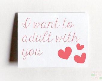 I Want To Adult With You Love Card
