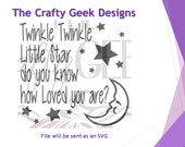 Twinkle Twinkle Little Star Do You Know How Loved You Are SVG File