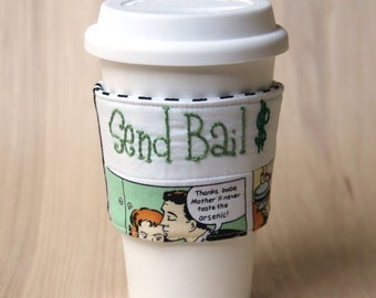 FINAL CLEARANCE Coffee Cup Sleeve - Send Bail - Ready to Ship