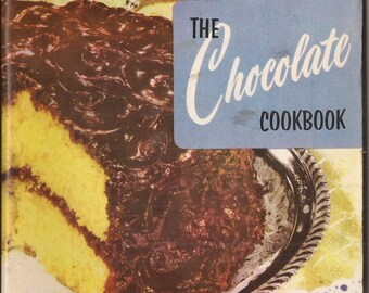 The Chocolate Cookbook, Vintage Cookbook, Desserts, Cakes, Pie, Cookies, 218 Recipes of Chocolate Recipes, Culinary Arts Institute Chicago