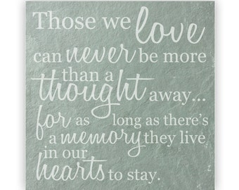 Tile - Large Slate 12in - 13846 Those We Love Can Never Be More Than A Thought Away …