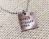 Teach. Inspire. Love. Necklace