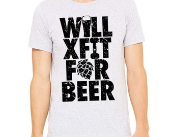 Crossfit Shirt, Will Crossfit For Beer, Graphic Tee for Crossfit, Crossfitter, Workout Shirt, Christmas Gift, Weight Lifter, Birthday Gift