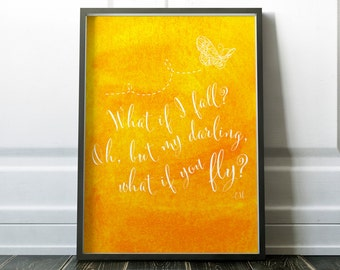 What if I fall? Oh but Darling what if you fly?, Art Print, Gift, Inspirational Quote, Nursery Decor, Motivational, Ernest Hemingway Quote