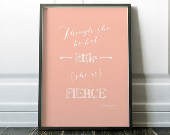 Though she be but little she is fierce, Art Print, Gift, Inspirational Quote, Motivational Quote, Shakespeare Quote, Nursery Decor, Pink