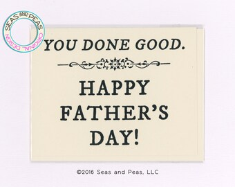 YOU DONE GOOD - Father's Day Card - Funny Father's Day Card - Funny Card - Card for Him - Card for Dad - Card for Husband - Item# F010