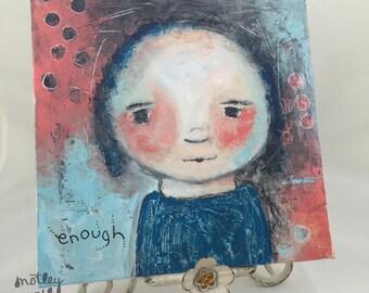 "Primitive Chloe Girl Knows She is Enough; Original Canvas Board; 8x8"" Mixed Media"