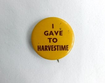 Vintage Charity Pin Pinback Button That Reads I Gave At Harvestime Dr12
