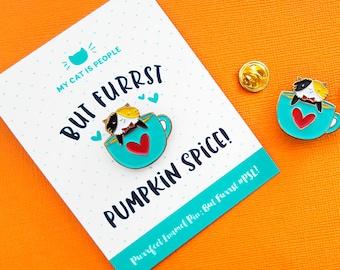 But Furrst Pumpkin Spice ~ Purrfect Pin