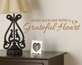 Begin Each Day With A Grateful Heart Wall Decal Wall Decor Vinyl Lettering Inspirational Living Room Decor