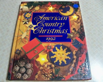 1992 American Country Christmas by Oxmoor House Multi Crafting Book Cross Stitch, Recipes, Crafts, Memorable Mantles, Candlelight Creations