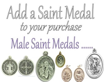 Add a Catholic Male Saint medal to your purchase -  available as addition to  purchase of completed item.