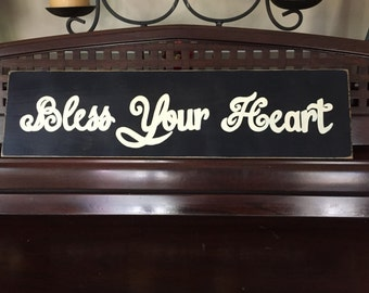 BLESS YOUR HEART Sign Southern Belle Charm Country Slang Saying Home Wall Art Plaque Wooden Hand Painted You Pick Color