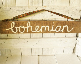 Bohemian sign rustic barn wood hand painted phrase