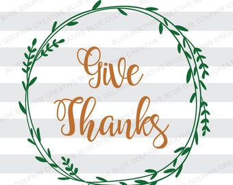 Give Thanks Wreath SVG DXF png pdf jpg ai / Thanksgiving cut file / Cricut, Silhouette cutting files / diy iron on decal / instant download