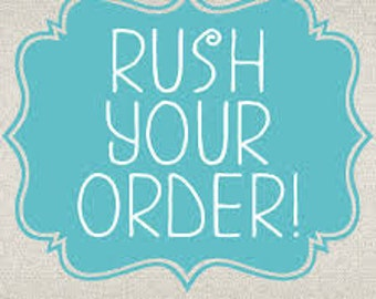 RUSH YOUR ORDER & Upgrade to Priority
