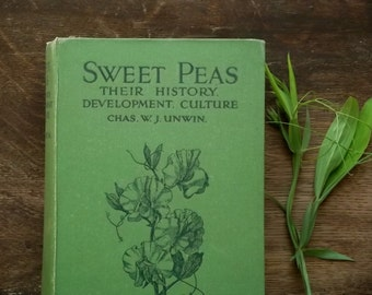 1920s gardening book Sweet Peas by Chas. W. J. Unwin