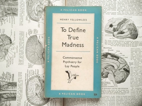 1950s vintage penguin book on psychiatry To Define True Madness penguin paperback