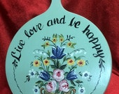 """Norwegian Rosemaling -- Bread Board -- Hand Painted -- """"Live love and be happy"""""""