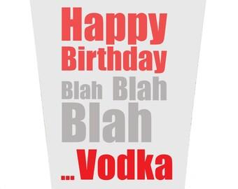 Happy Birthday Blah Blah Blah Vodka Birthday Card