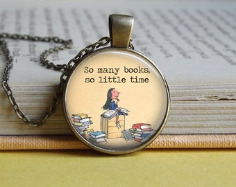 Silver or bronze  Matilda 'So many books so little time' glass dome pendant necklace (book, Roald Dahl, reading, bookworm, reader)