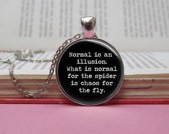 Silver or bronze 'Normal is an illusion' quote glass dome pendant necklace  (Morticia Addams, spider, fly, Addams Family)