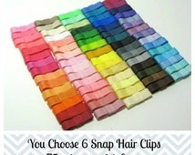 ON SALE Baby Hair Clip- Snap Clip- You Choose The Colors -Set of 6 Hair Clip - Baby, Toddler, Girl, Children