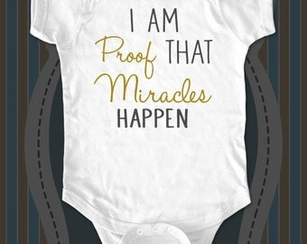 I Am Proof That Miracles Happen Birth pregnancy announcement Infant Baby One-piece, Infant Tee, Toddler, Youth Shirt