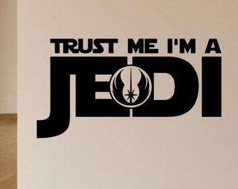 Trust Me I Am I'm A Jedi Star Wars Removable Wall Decal Vinyl Sticker