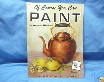 Of Course You Can Paint/ Walter Foster Book #156