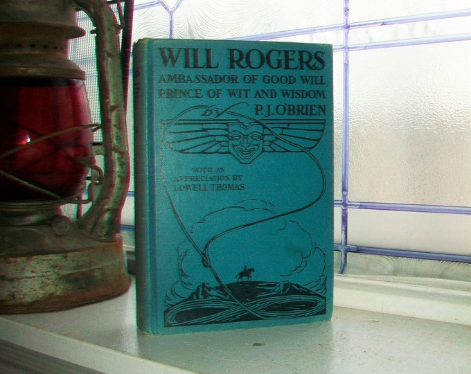 Will Rogers Ambassador of Good Will Prince of Wit and Wisdom Vintage 1935 Book by PJ O'Brien