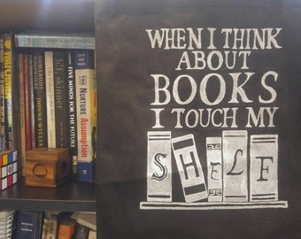 When I think about books I touch myself tote bag