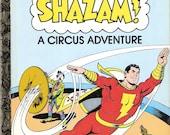 Shazam! A Circus Adventure Vintage Little Golden Book by Bob Ottum Illustrated by Kurt Shafenburger