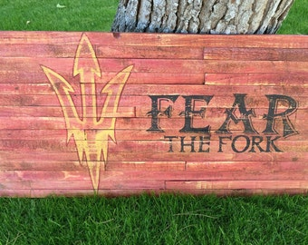 Fear The Fork ASU- Wooden Sign