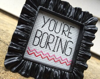 Mini Black Baroque Framed Cross Stitch - You're Boring