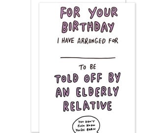 Arranged For Your Enemy To Be Told Off By An Elderly Relative Funny Joke Birthday Card For The Vengeful