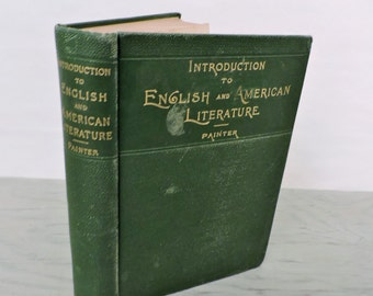 Antique Textbook - Introduction To English and American Literature - 1899 - Classic Fiction