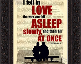 The Fault in our stars John Green  I fell in love the way you fall asleep slowly and then all at once  print on Vintage Dictionary Page