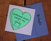 Everyone Sucks. Except You, Boo. - Blank Card - Valentine Card