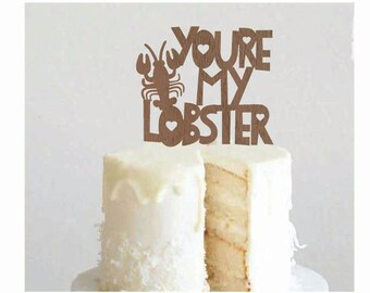 You are my Lobster - Cake Topper