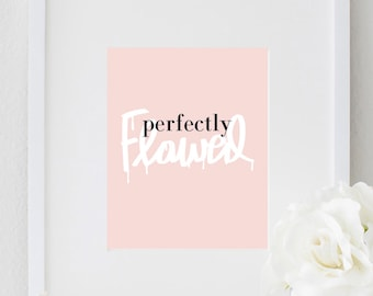 Inspirational Perfectly Flawed Print Typography Quote Motivational Poster Home Decor Bedroom Wall Art