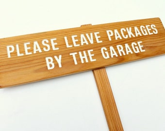 PLEASE LEAVE PACKAGES By The..., Personalized Sign, Instructions Marker, Delivery Signage, Custom Sign, Outdoor Marker