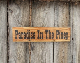 Rustic Home Decor Cabin Lodge Decor Paradise In The Pines Reclaimed Wood Distressed Sign Country Decor Porch Decor Rustic Cabin Sign