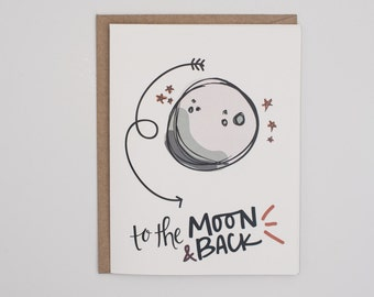 To the Moon and Back - Hand Lettered - Hand Drawn - Thank You Card - Birthday Card - Love